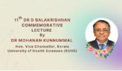 11th Dr D Balakrishnan Commemorative Lecture