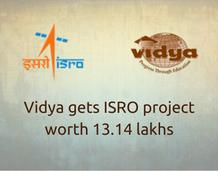 Vidya gets ISRO project worth 13.14 lakhs